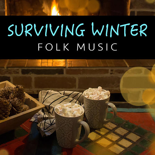 Surviving Winter Folk Music by Various Artists