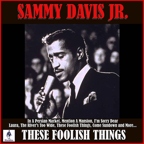 These Foolish Things by Sammy Davis, Jr.