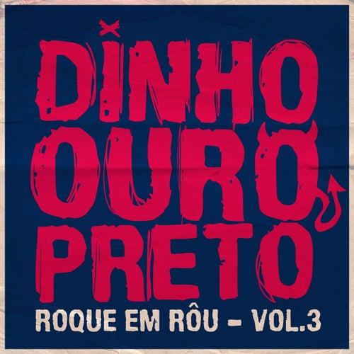 Roque Em Rôu, Vol. 3 de Dinho Ouro Preto