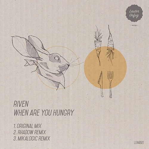 When Are You Hungry? von Riven (1)