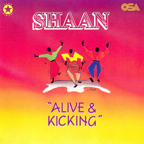 Alive & Kicking by Shaan