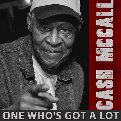 One Who's Got a Lot by Cash McCall