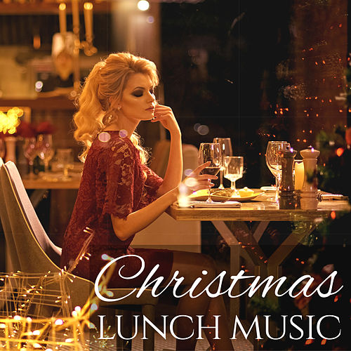 Christmas Lunch Music von Various Artists