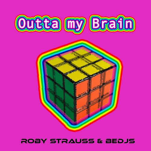 Outta My Brain by Roby Strauss