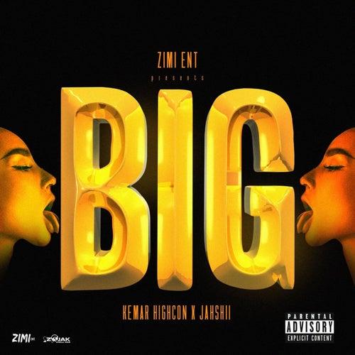 BIG (feat. Jahshii) von Kemarhighcon