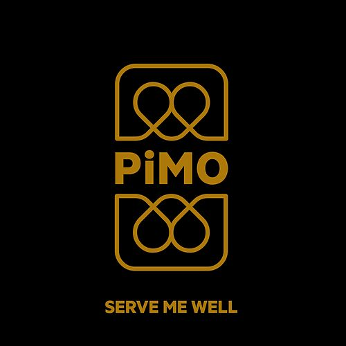 Serve Me Well von Pimo