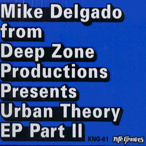 Urban Theory, Part 2 by Mike Delgado