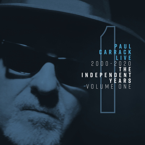 Paul Carrack Live: The Independent Years, Vol. 1 (2000 - 2020) de Paul Carrack