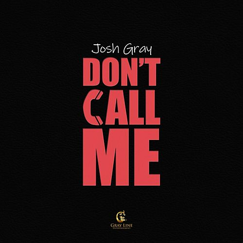 Don't Call Me by Josh Gray