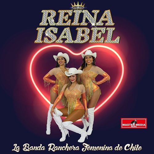 La Banda Ranchera Femenina de Chile by Reina Isabel