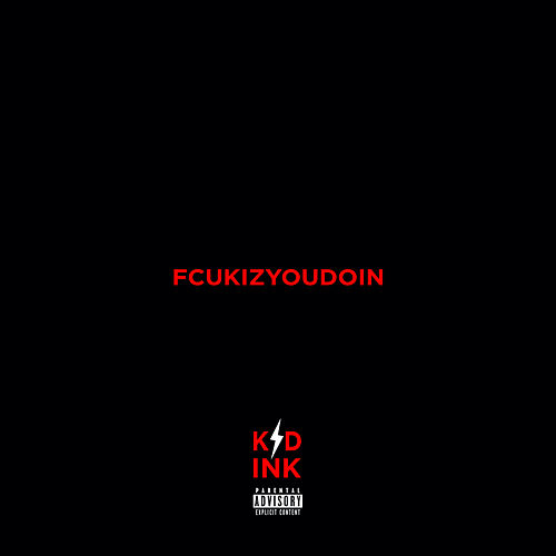 Fcukizyoudoin by Kid Ink