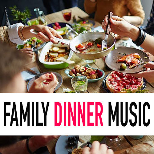 Family Dinner Music by Various Artists