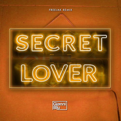 Secret Lover (Freejak Remix) by Gianni Blu