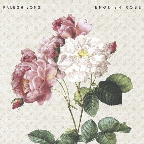 English Rose de Ralegh Long