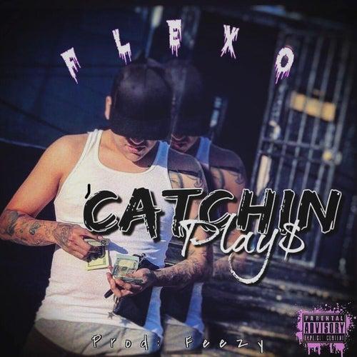 Catchin Plays by Flexo