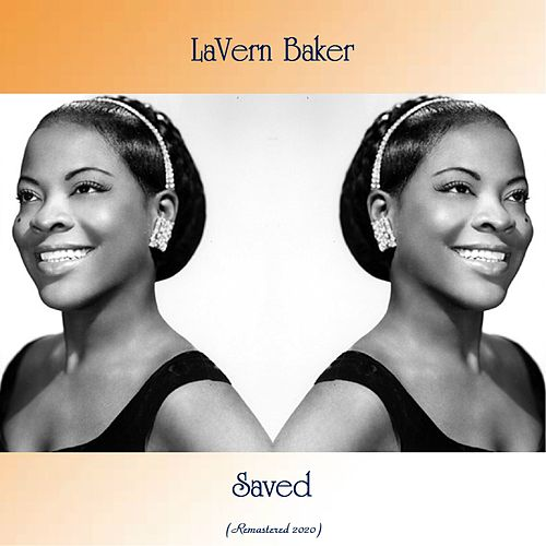 Saved (Remastered 2020) by Lavern Baker