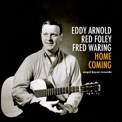 Home Coming by Eddy Arnold, Red Foley, Fred Waring