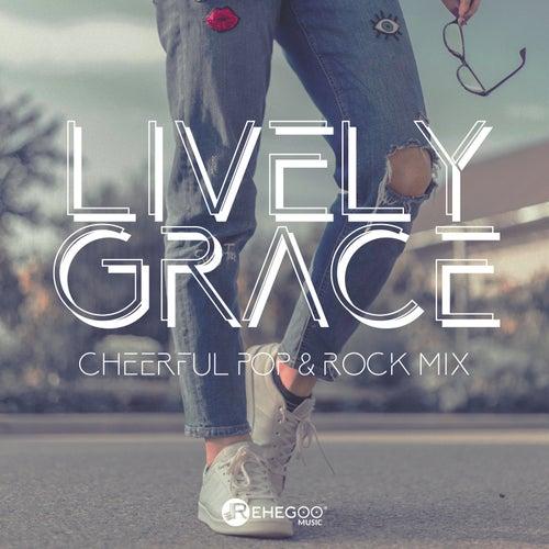 Lively Grace - Cheerful Pop & Rock Mix de Various Artists