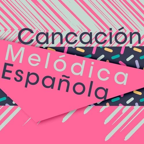 Canción Melódica Española de Various Artists