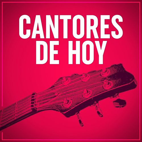 Cantores de hoy de Various Artists