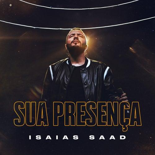 Sua Presença (Ao Vivo) by Isaias Saad