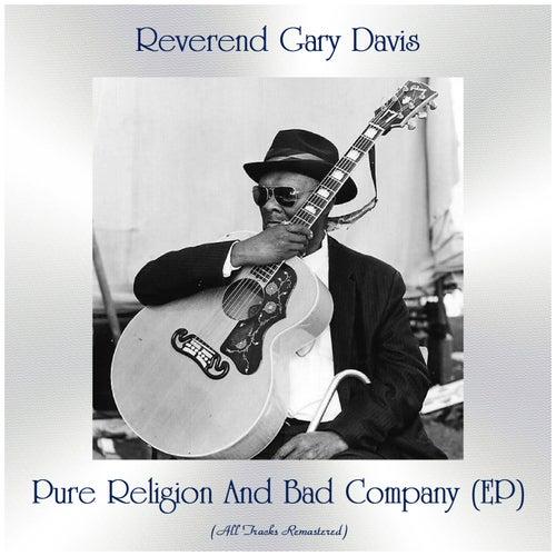 Pure Religion And Bad Company (EP) (All Tracks Remastered) de Reverend Gary Davis