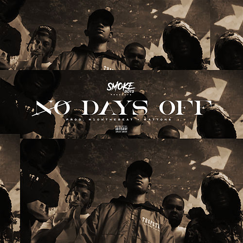 No Days Off by Smoke Boys