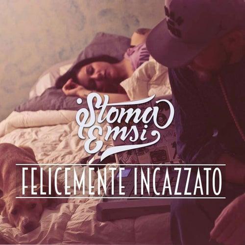Felicemente Incazzato by Stoma Emsi