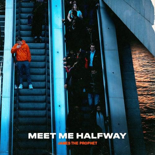 Meet Me Halfway by James The Prophet
