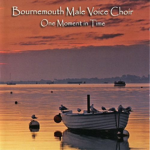 One Moment in Time von Bournemouth Male Voice Choir