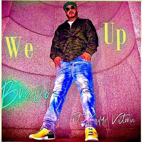 We Up by Bravo