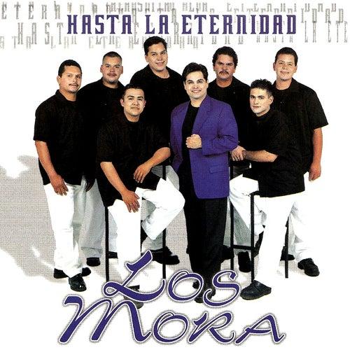 Hasta La Eternidad von Los Mora