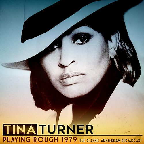 Playing Rough, 1979 by Tina Turner