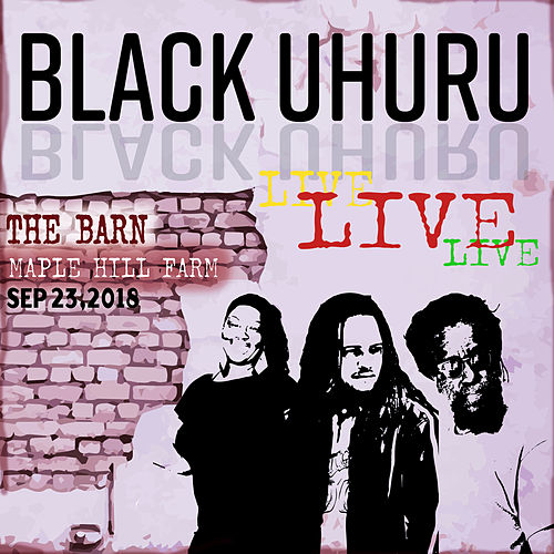 The Barn, Maple Hill Farm, Sep 23, 2018 (Live) de Black Uhuru