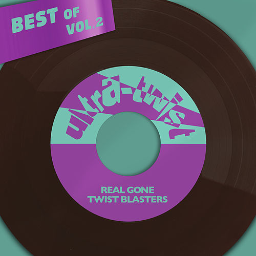 Best Of Ultra-Twist, Vol. 2 - Real Gone Twist Blasters de Various Artists