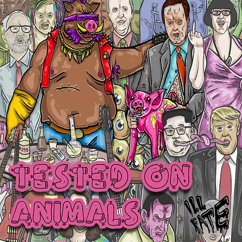 Tested On Animals - The Beasts and Bestiality EP by Ill Fate
