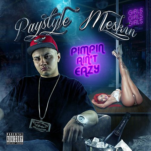 Pimpin Ain't Eazy by Paystyle Meskin