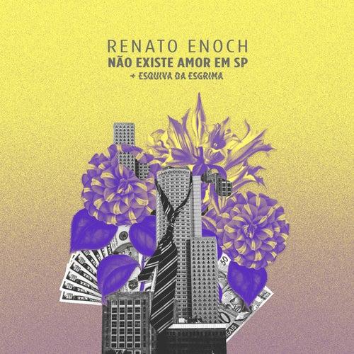Não Existe Amor em SP de Renato Enoch