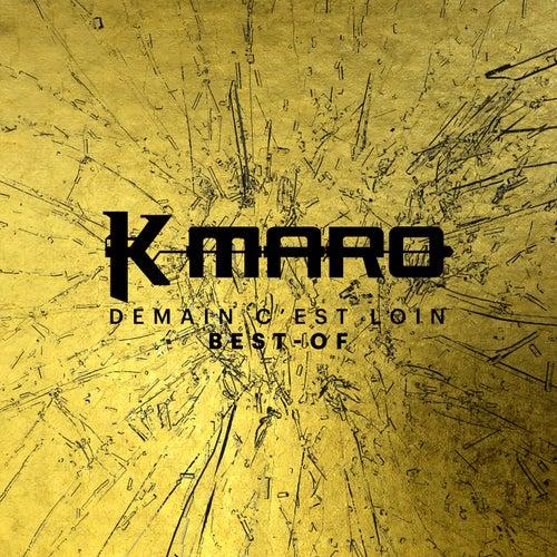 Demain c'est loin (Best-Of) de K.maro