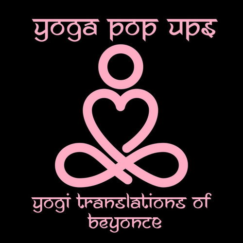 Yogi Translations of Beyoncé von Yoga Pop Ups