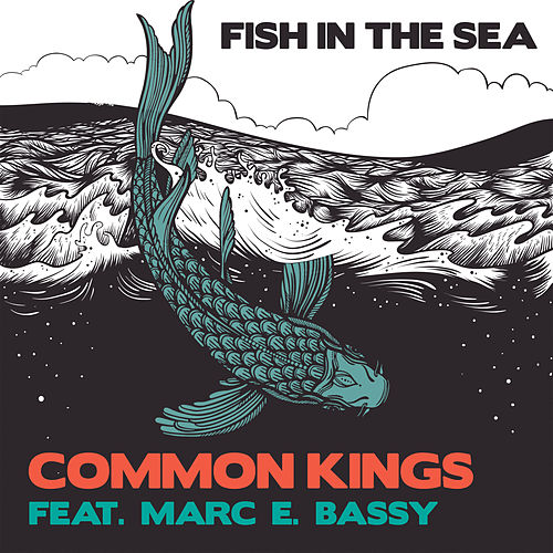 Fish in the Sea by Common Kings