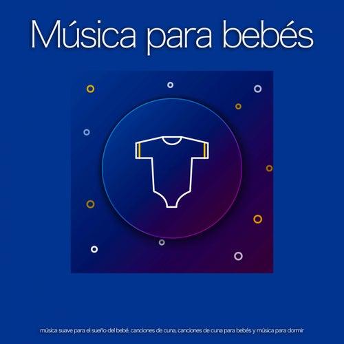 Música para bebés: música suave para el sueño del bebé, canciones de cuna, canciones de cuna para bebés y música para dormir de Musica Para Dormir Bebes