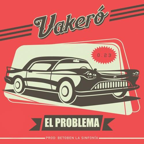 El Problema de Vakero