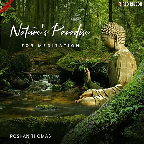 Nature's Paradise for Meditation by Roshan Thomas