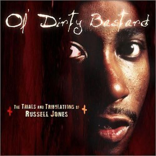 The Trials And Tribulations of Russell Jones by Ol' Dirty Bastard