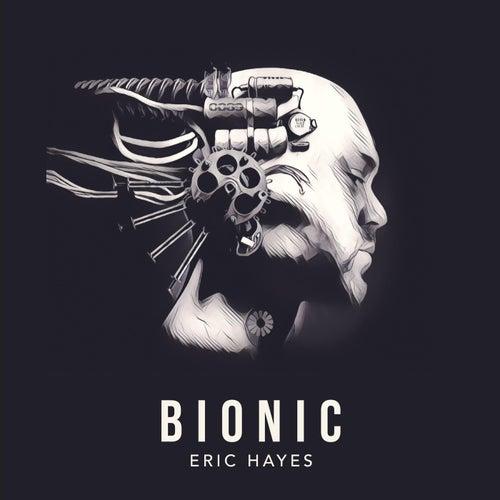 Bionic (Radio Edit) by Eric Hayes