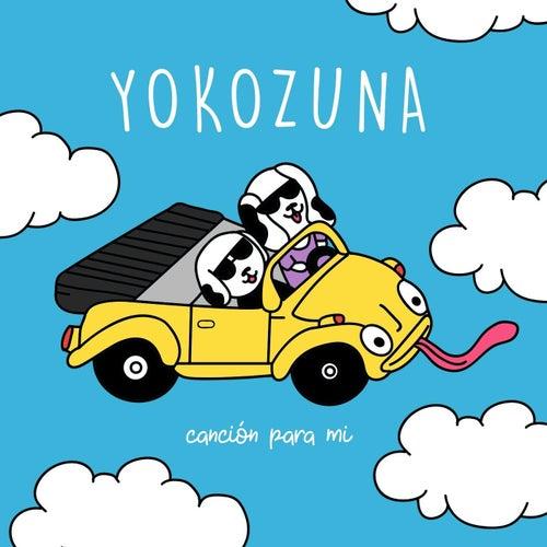 Canción para Mi de Yokozuna