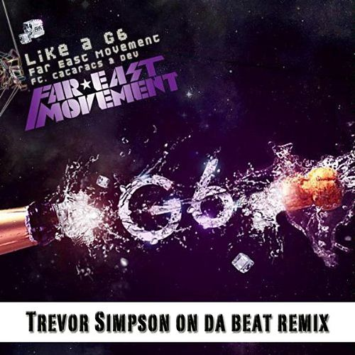Like a G6 (Trevor Simpson On Da Beat Remix) de Far East Movement