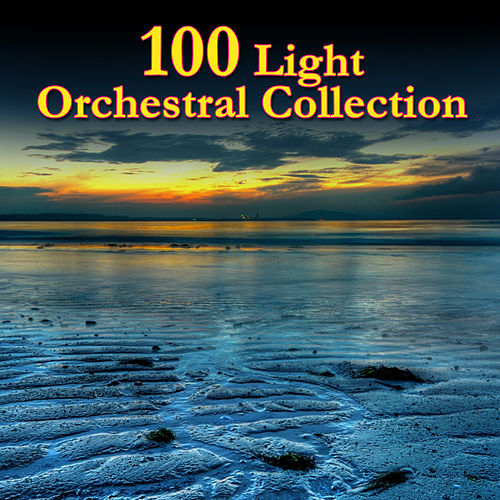 100 Light Orchestral Collection von Various Artists