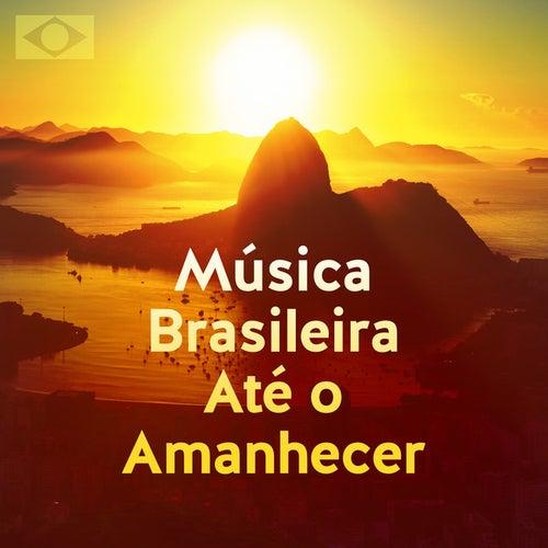 Música Brasileira Até o Amanhecer de Various Artists